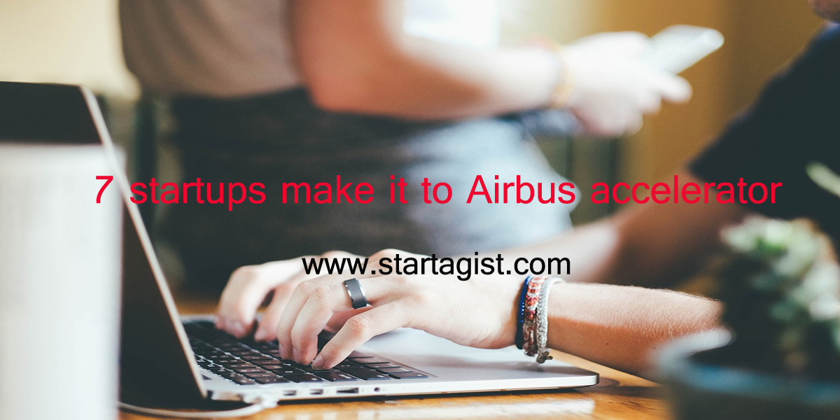 7 startups make it to Airbus' accelerator