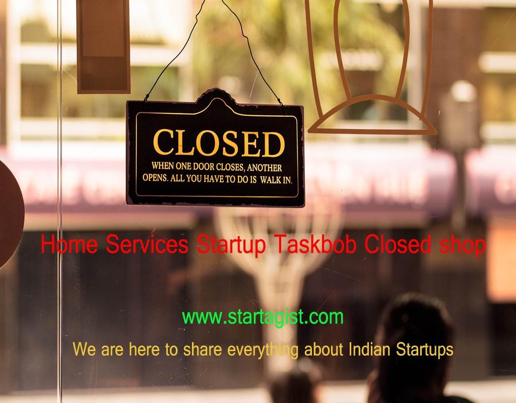 Taskbob-shuts shop-Startagist